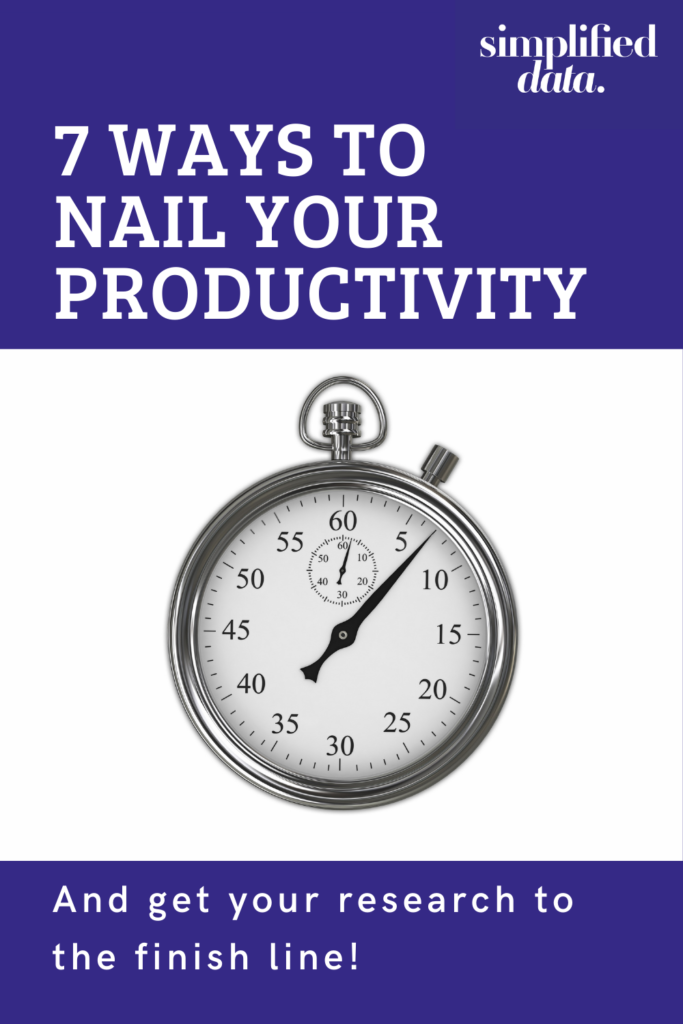 7 ways to nail your productivity and get your research to the finish line