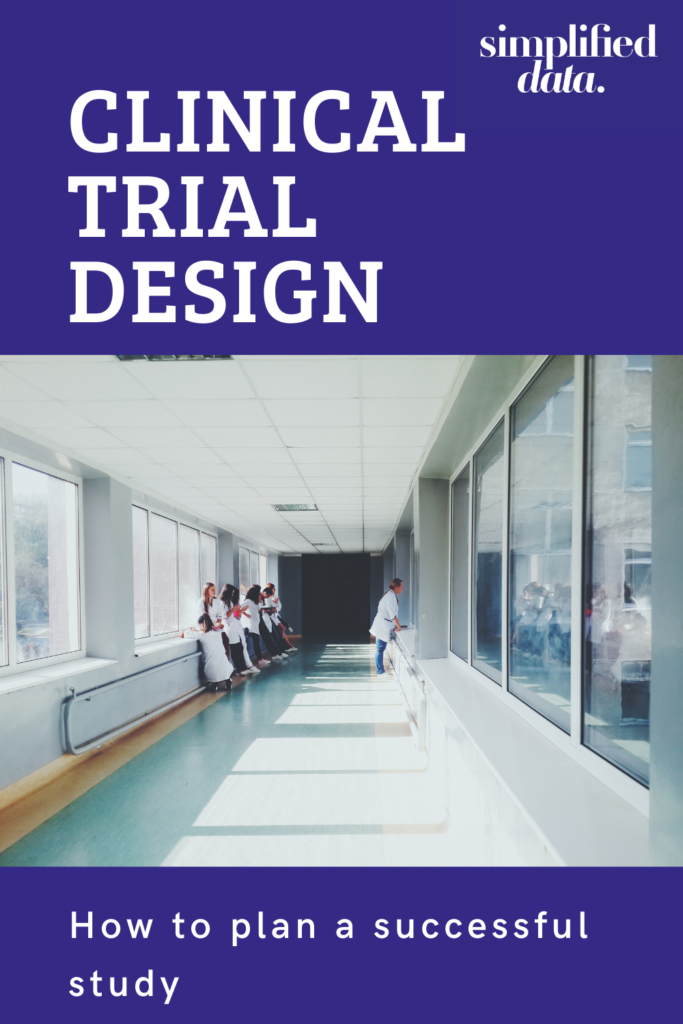 Clinical trial design for beginners: How to plan a successful trial
